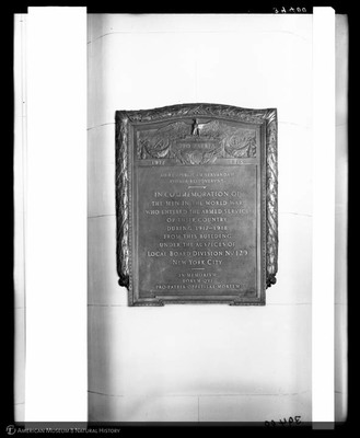 Tablet erected by Local Board, Division 129&nbsp;<em>In Commemoration of the Men in the World War who Entered the Armed Service of Their Country from this Building</em>, plaque for AMNH, 1921